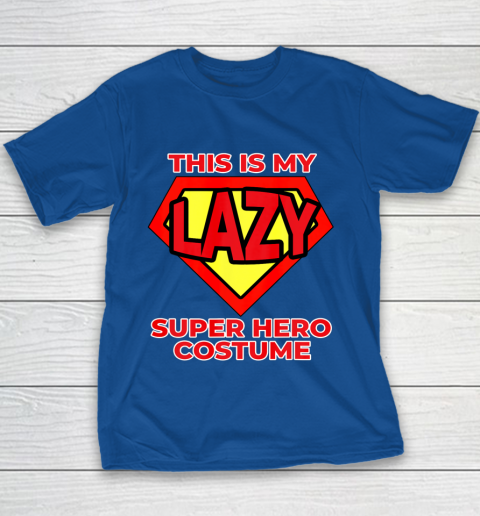 This Is My Lazy Superhero Costume Funny Halloween Super Hero Youth T-Shirt 8