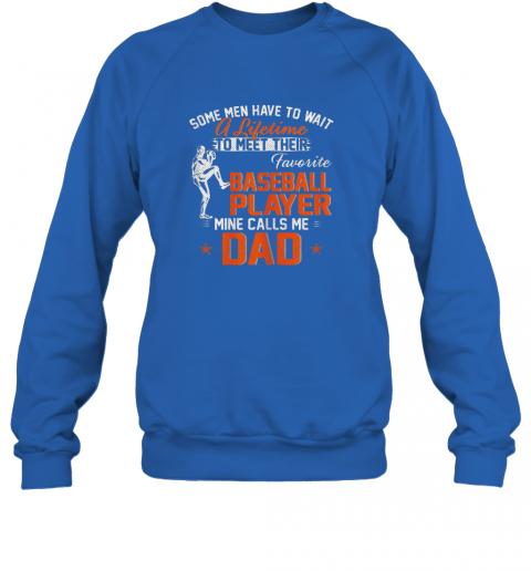 i0sl my favorite baseball player calls me dad funny father39 s day gift sweatshirt 35 front royal