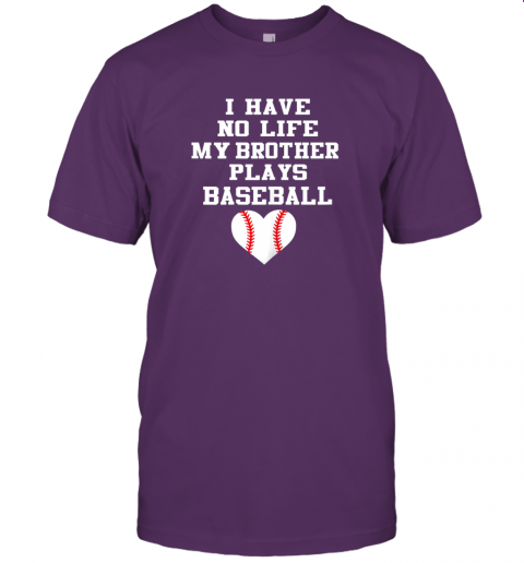 vb0y i have no life my brother plays baseball shirt funny jersey t shirt 60 front team purple