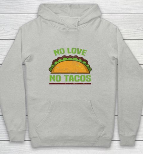 Tacos Vintage Mexican Iowa No Love No Tacos Food Grill Humor Youth Hoodie
