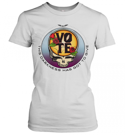 Grateful Dead Vote This Darkness Has Got To Give Women's T-Shirt