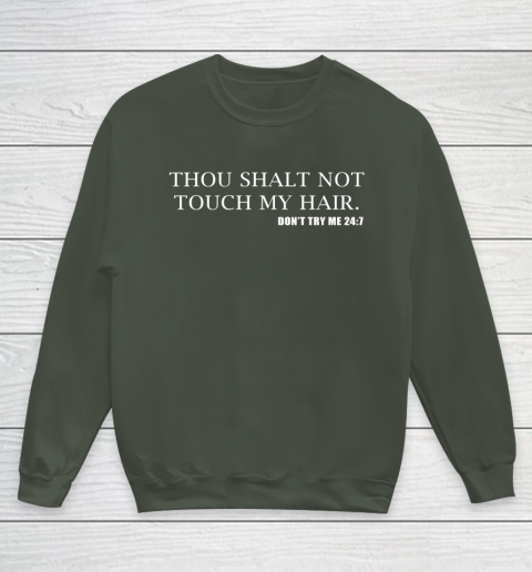 Thou Shalt Not Touch My Hair Youth Sweatshirt 8