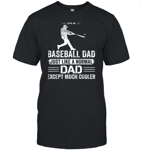 Mens I'm A Baseball Dad Like A Normal Dad Just Much Cooler Unisex Jersey Tee