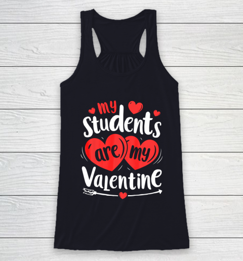 My Students Are My Valentine Funny Teachers Valentines Day Racerback Tank 7