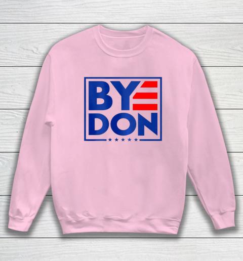 Funny Bye Don 2020 Joe Biden Anti Trump Sweatshirt 5