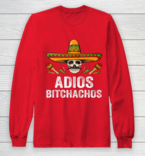 Adios Bitchachos Shirt Funny Mexican Skull Cinco De Mayo Long Sleeve T-Shirt 7
