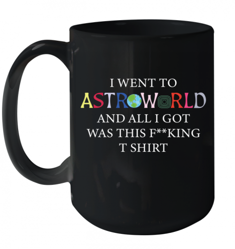 i went to astroworld and all i got was this Ceramic Mug 15oz
