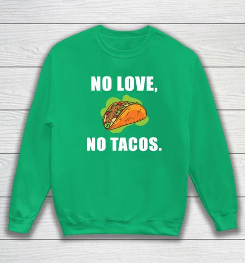 No Love No Tacos Shirt Sweatshirt 5