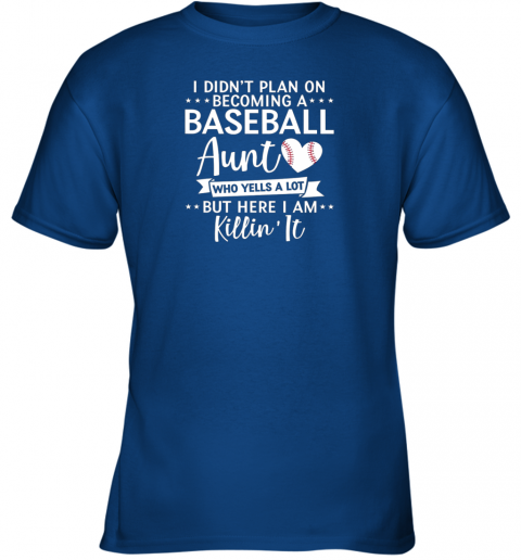 tny5 i didn39 t plan on becoming a baseball aunt gift youth t shirt 26 front royal