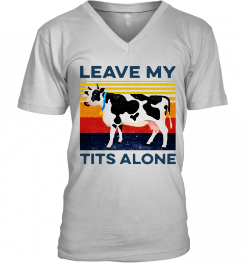 Leave My Tits Alone Cow Vintage V-Neck T-Shirt