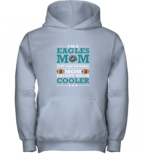 0j05 i39 m a eagles mom just like normal mom except cooler nfl youth hoodie 43 front light pink