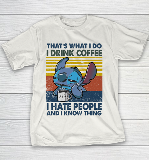 Stitch that's what I do I drink coffee I hate people and I know things vintage Youth T-Shirt