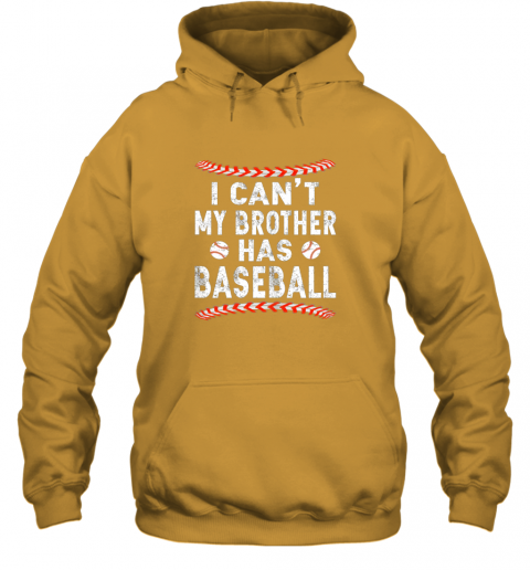 hp47 i can39 t my brother has baseball shirt fun ball softball gift hoodie 23 front gold