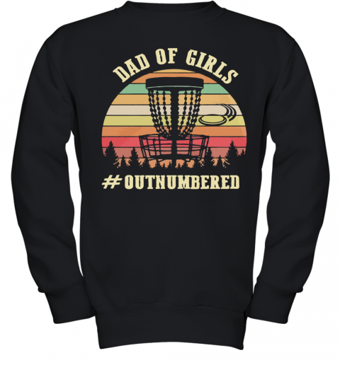 Attractive Dad Of Girls Outnumbered Vintage Youth Sweatshirt