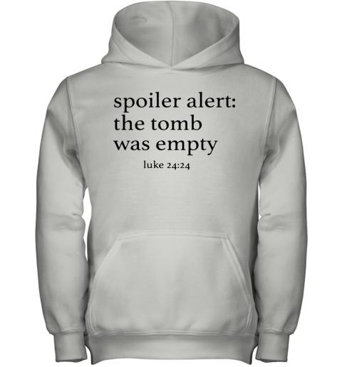 Spoiler Alert The Tomb Was Empty Youth Hoodie