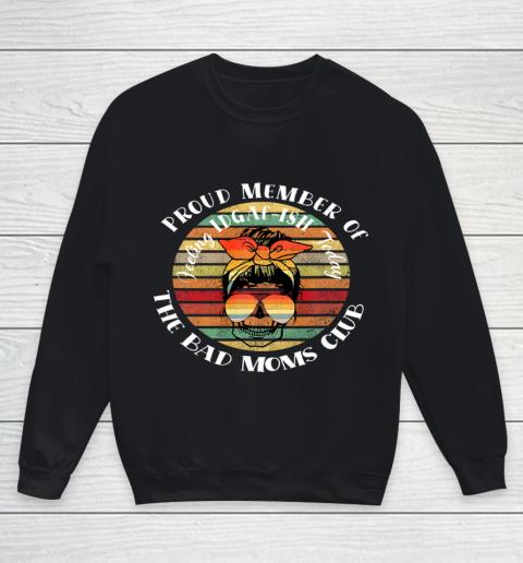 Proud Member Bad Moms Club skull funny Mother s Day retro Youth Sweatshirt