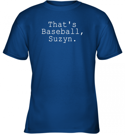 sm3x thats baseball suzyn shirt youth t shirt 26 front royal