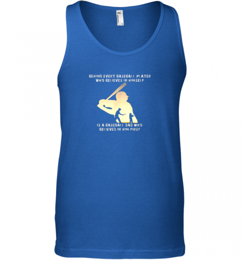 16tu mens behind every baseball player is a dad that believes unisex tank 17 front royal