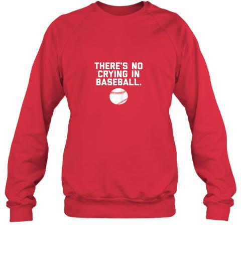 juf1 there39 s no crying in baseball funny baseball sayings sweatshirt 35 front red