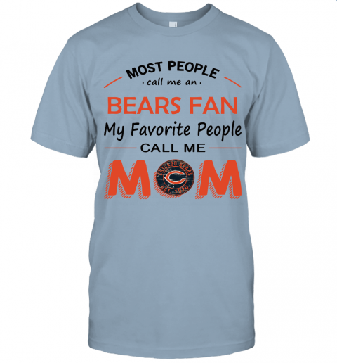 Most People Call Me Chicago Bears Fan Football Mom Unisex Jersey Tee
