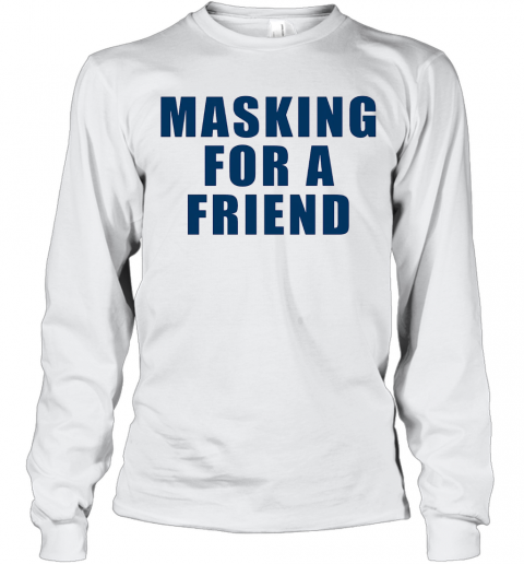 Masking For A Friend Vintage Long Sleeve T-Shirt