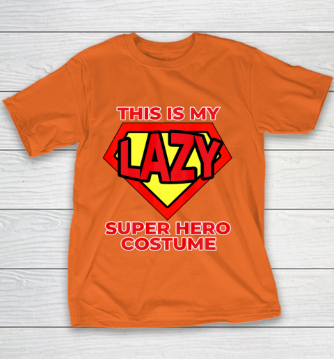 This Is My Lazy Superhero Costume Funny Halloween Super Hero Youth T-Shirt 6