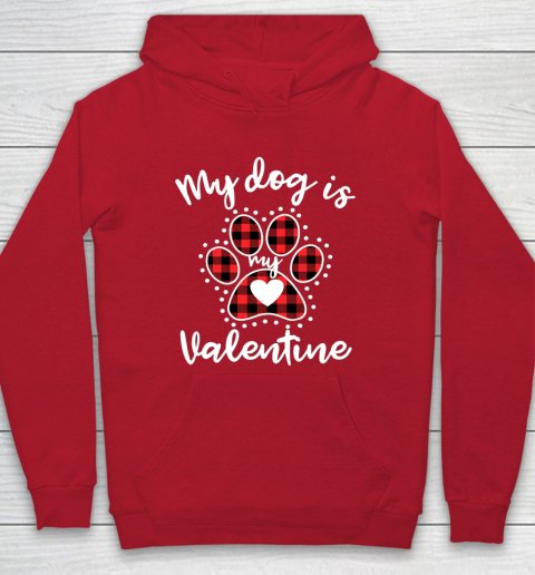 My Dog is My Valentine T Shirt Gift for dog lover Hoodie 7