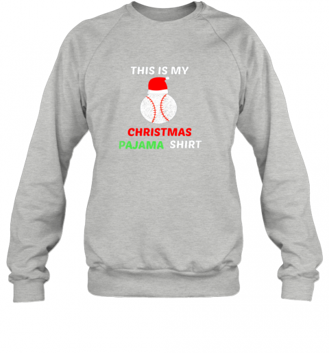 hslp this is my christmas pajama shirtgift for baseball lover sweatshirt 35 front sport grey