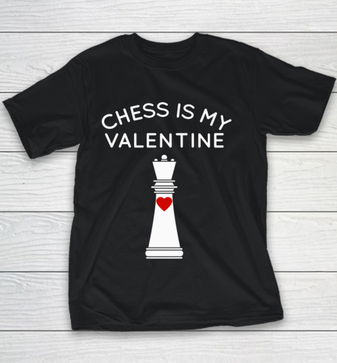 Chess Is My Valentine Youth T-Shirt