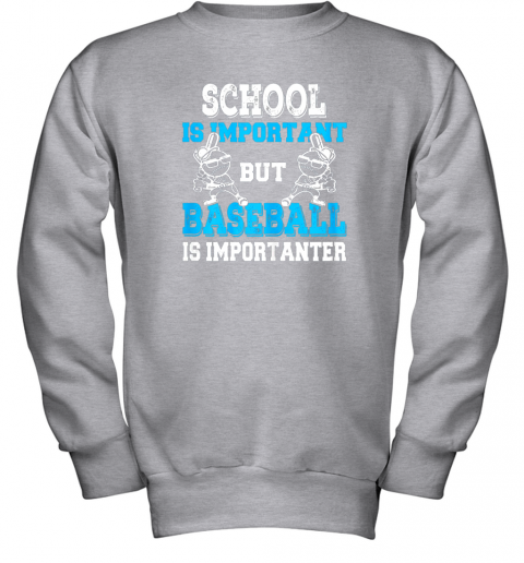 ttm6 school is important but baseball is importanter boys youth sweatshirt 47 front sport grey