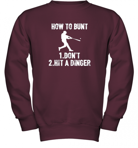 dkqk how to bunt don39 thit a dinger funnybaseball youth sweatshirt 47 front maroon