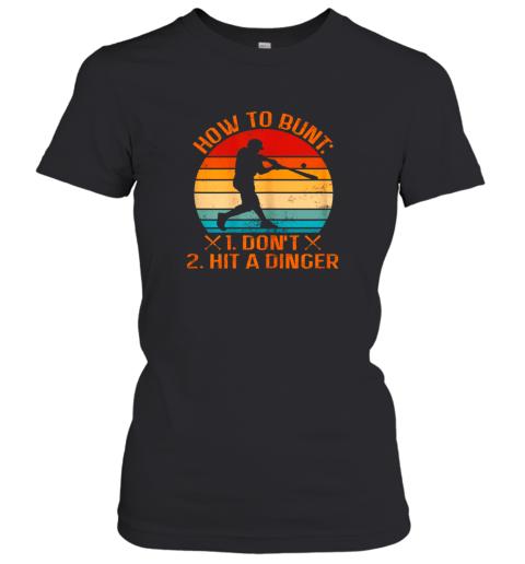How To Bunt Don't Hit A Dinger Baseball Women's T-Shirt