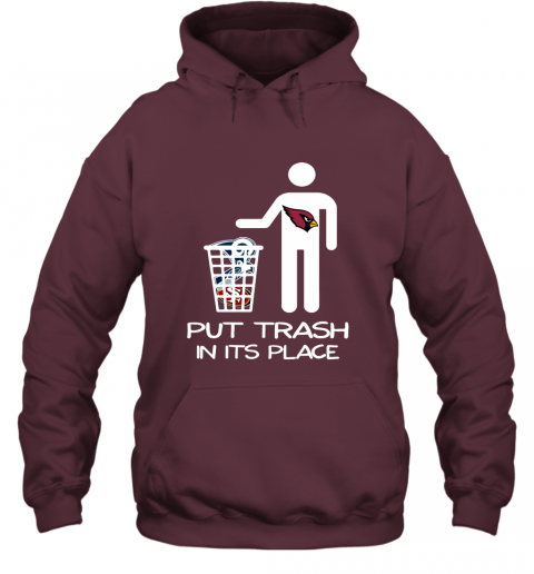 Arizona Cardinals Put Trash In Its Place Funny NFL Hoodie