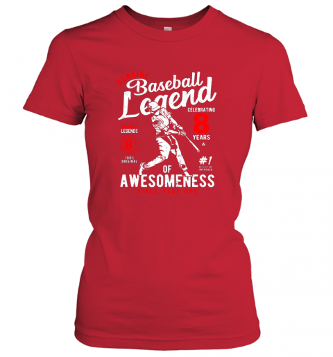 no05 kids 8th birthday gift baseball legend 8 years ladies t shirt 20 front red