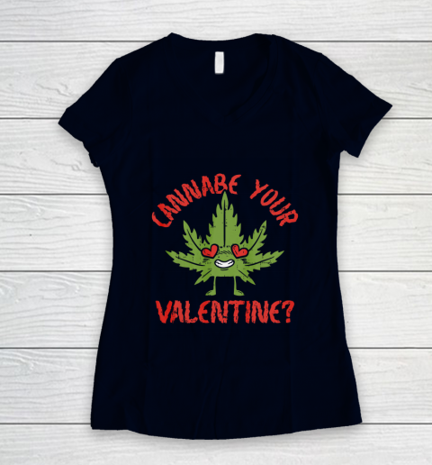 Cannabe Your Valentine Day Funny Weed Stoner Boyfriend Gifts Women's V-Neck T-Shirt 2