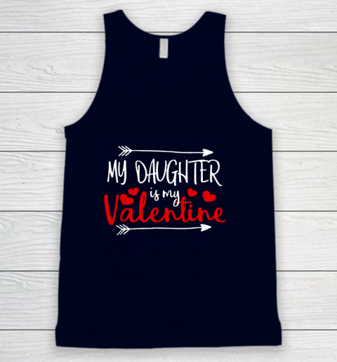 My Daughter is My Valentine Mommy Daddy Valentines Day Gift Tank Top 2