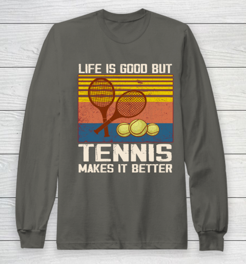 Life is good but tennis makes it better Long Sleeve T-Shirt 13