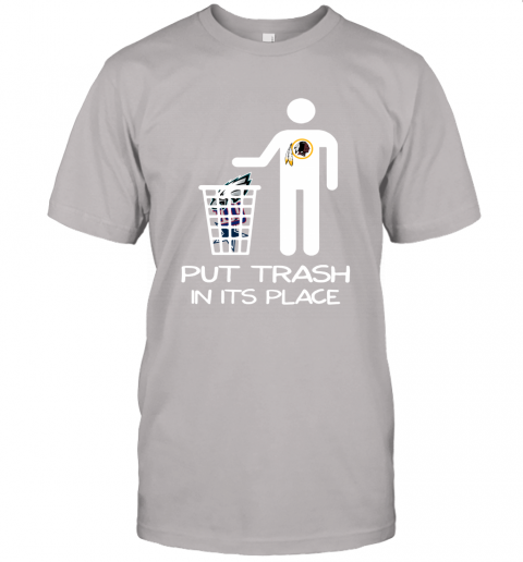 Washington Redskins Put Trash In Its Place Funny NFL Unisex Jersey Tee