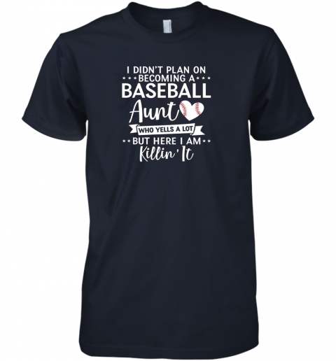 nxjk i didn39 t plan on becoming a baseball aunt gift premium guys tee 5 front midnight navy