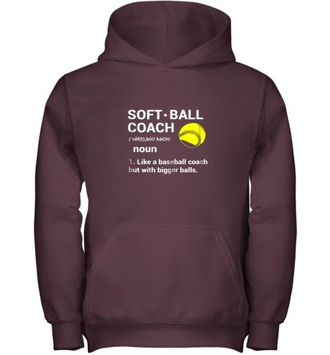 1i7t soft ball coach like baseball bigger balls softball youth hoodie 43 front maroon