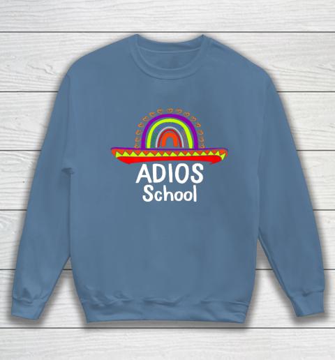 Adios School Happy Last Day Of School 2021 Teacher Mexican Sweatshirt 6