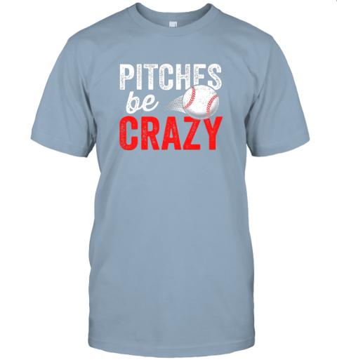 kkps pitches be crazy baseball shirt funny pun mom dad adult jersey t shirt 60 front light blue