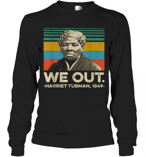 We Out Harriet Tubman 1849 Vintage Long Sleeve T-Shirt