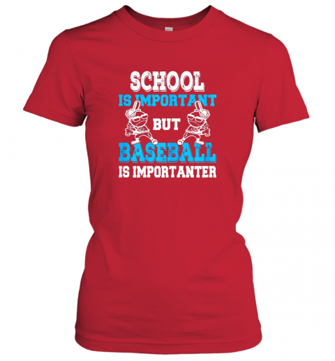 6slp school is important but baseball is importanter boys ladies t shirt 20 front red