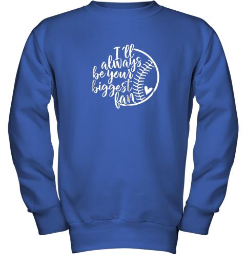 xrgo i39 ll always be your biggest baseball fan shirt baseball love youth sweatshirt 47 front royal
