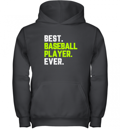 Best Baseball Player Ever Funny Quote Gift Youth Hoodie