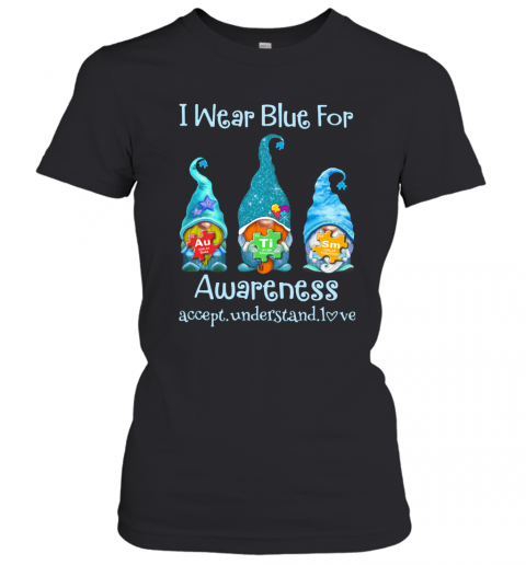 Gnomes I Wear Blue For Awareness Accept Understand Love Elements Women's T-Shirt