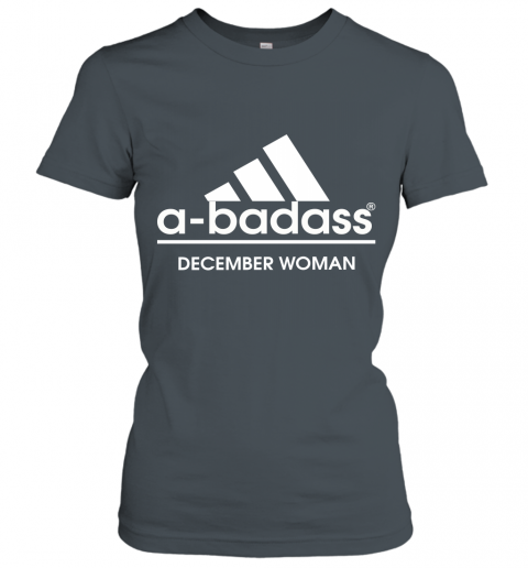 A Badass December Women Are Born In March Women's T-Shirt
