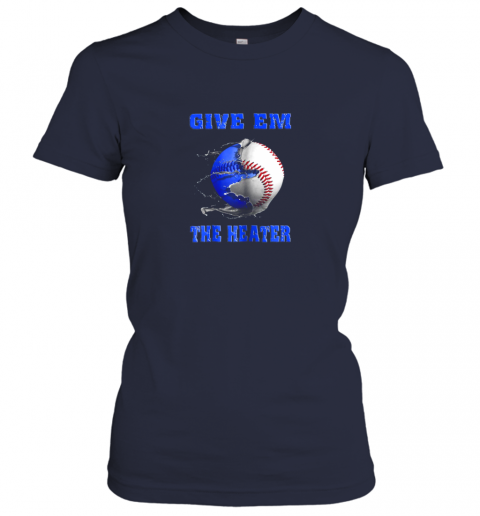 7yyz give em the heater baseball pitcher ladies t shirt 20 front navy