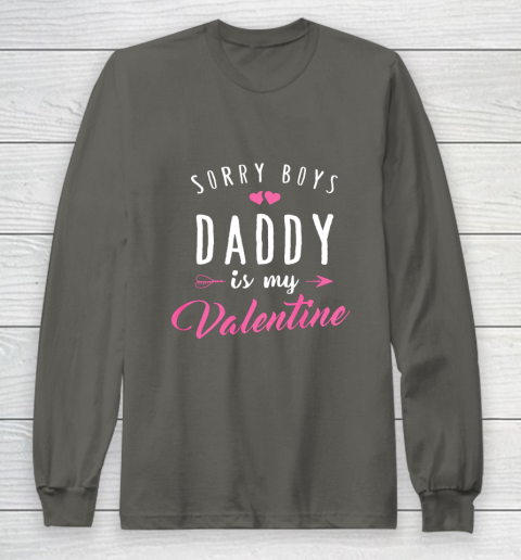 Sorry Boys Daddy Is My Valentine T Shirt Girl Love Funny Long Sleeve T-Shirt 5